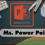 Ms. Powerpoint